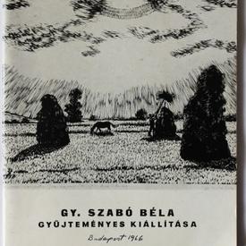Gy. Szabo Bela - Gyujtemenyes kiallitasa (editie in limba maghiara)
