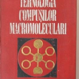D. Feldman - Tehnologia compusilor macromoleculari (editie hardcover)