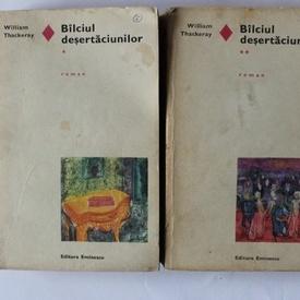 W. M. Thackeray - Balciul desertaciunilor (2 vol.)