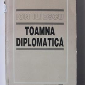 Ion Iliescu - Toamna diplomatica