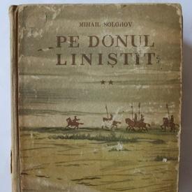 Mihail Solohov - Pe Donul linistit (vol. II, editie hardcover)
