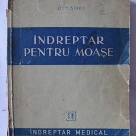 Dr. P. Sirbu - Indreptar pentru moase (indreptar medical)