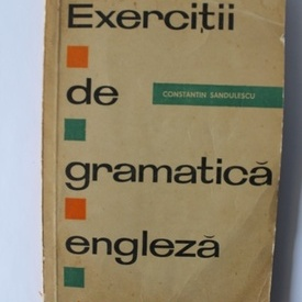 Constantin Sandulescu - Exercitii de gramatica engleza