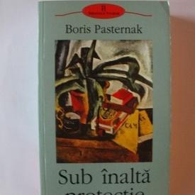 Boris Pasternak - Sub inalta protectie