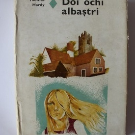 Thomas Hardy - Doi ochi albastri (editie hardcover)
