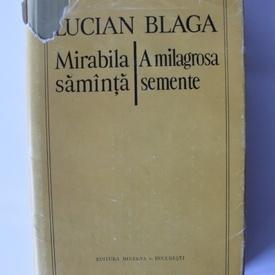Lucian Blaga - Mirabila samanta / A milagrosa semente (editie hardcover, bilingva, romano-portugheza)