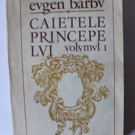Eugen Barbu - Caietele principelui vol. 1/7
