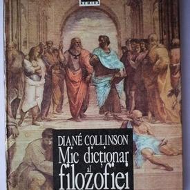 Diane Collinson - Mic dictionar al filozofiei occidentale (editie hardcover)