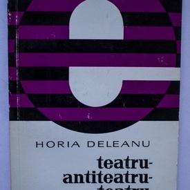 Horia Deleanu - Teatru-antiteatru-teatru
