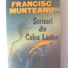 Francisc Munteanu - Scrisori din Calea Lactee