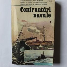 Capitan de rangul 3 Ilie Manole, Capitan de rangul 3 Ioan Damaschin, Capitan de rangul 2 Anatolie Zembra - Confruntari navale (vol. 1)