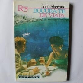 Julie Sherrard - Bucura-te de viata