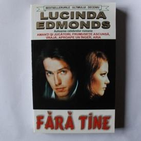 Lucinda Edmonds - Fara tine