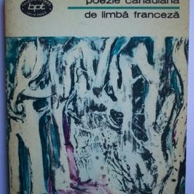 Colectiv autori - Antologie de poezie canadiana de limba franceza