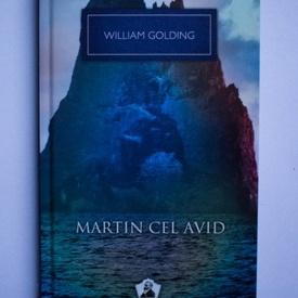 William Golding - Martin cel avid (editie hardcover)