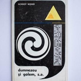 Norbert Wiener - Dumnezeu si Golem, s.a. (editie hardcover)