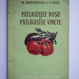 M. Dumitrescu, V. Oros - Patlagelele rosii si patlagelele vinete