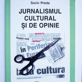Sorin Preda - Jurnalismul cultural si de opinie