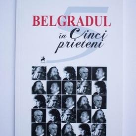 Nichita Stanescu - Belgradul in cinci prieteni