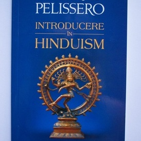 Alberto Pelissero - Introducere in Hinduism