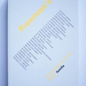 John Freeman (ed.) - Freeman's: Cele mai bune texte noi despre Familie
