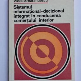 Vasile Smarandescu - Sistemul informational-decizional integrat in conducerea comertului interior