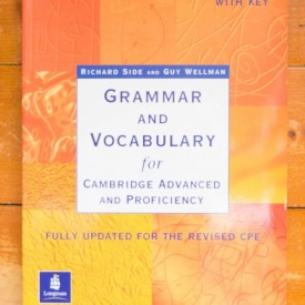 Richard Side, Guy Wellman - Grammar and Vocabulary for Cambridge advanced and proficiency