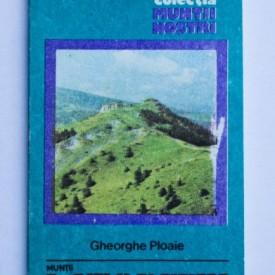 Gheorghe Ploaie - Muntii Latoritei (colectia Muntii nostri)