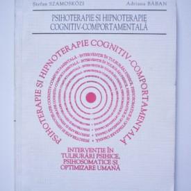 Dan David, Irina Holdevici, Stefan Szamoskozi, Adriana Baban - Psihoterapie si hipnoterapie cognitiv-comportamentala. Interventie in tulburari psihice, psihomatice si optimizare umana