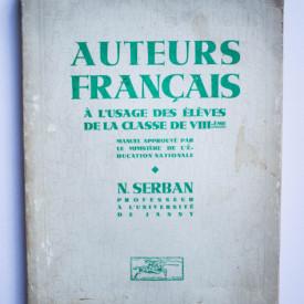 N. Serban - Auteurs Francais a l`usage des eleves de la classe de vie VIII-eme (editie interbelica)