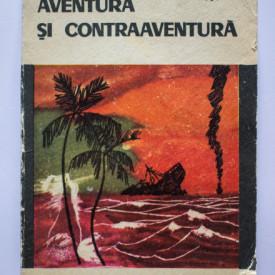 Leonida Neamtu - Aventura si contraaventura