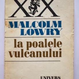Malcolm Lowry - La poalele vulcanului
