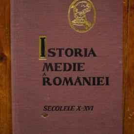Stefan Pascu, Ion Ionascu, Constantin Cihodaru, Gheorghe Georgescu-Buzau - Istoria medie a Romaniei. Secolele X-XVI (editie hardcover)