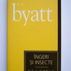 A. S. Byatt - Ingeri si insecte