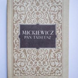 Adam Mickiewicz - Pan Tadeusz sau Ultima incalcare de pamanturi in Lituania