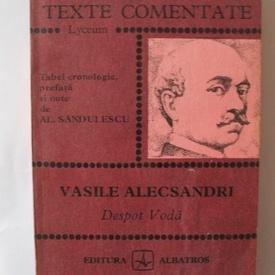 Al. Sandulescu - Vasile Alecsandri. Despot-Voda (texte comentate)