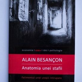 Alain Besancon - Anatomia unei stafii. Falimentul unei utopii intrupate