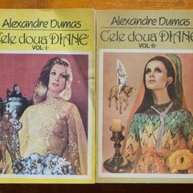 Alexandre Dumas - Cele doua Diane (2 vol.)