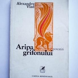 Alexandru Vlad - Aripa grifonului (volum de debut, cu autograf)
