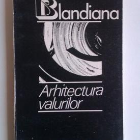 Ana Blandiana - Arhitectura valurilor (cu autograf)