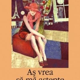 Anna Gavalda - As vrea sa ma astepte si pe mine cineva