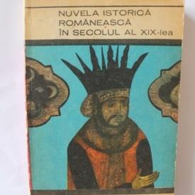 Antologie - Nuvela istorica romaneasca in secolul al XIX-lea