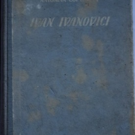 Antonina Copteaeva - Ivan Ivanovici (editie hardcover)