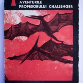 Arthur Conan Doyle - Aventurile profesorului Challenger