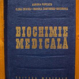 Aurora Popescu, Elena Cristea, Marcela Zamfirescu-Gheorghiu - Biochimie medicala (editie hardcover)