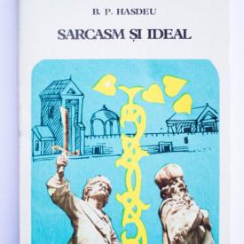 B. P. Hasdeu - Sarcasm si ideal