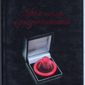 Beatrice Fontanel, Daniel Wolfromm - Mica istorie a prezervativului