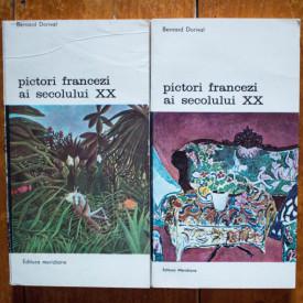 Bernard Dorival - Pictori francezi ai secolului XX (2 vol.)