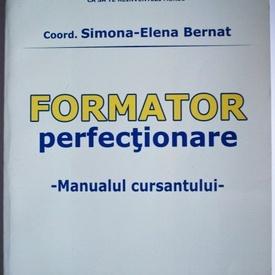 Bernat Simona-Elena (coord.) - Formator. Perfectionare. Manualul cursantului