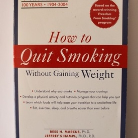Bess H. Marcus, Jeffrey H. Hampl, Edwin B. Fisher - How to quit smoking without gaining weight (editie in limba engleza)